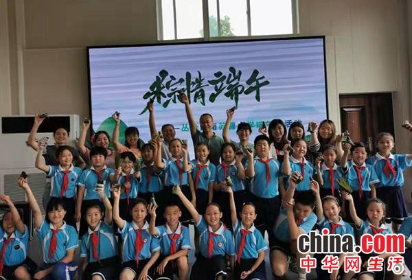 """邯郸市丛台区教体局组织开展""""我们的节日•端午节""""主题教育实践活动"""